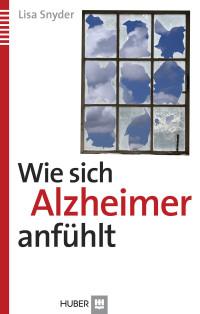 Wie sich Alzheimer anfühlt