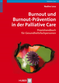 Burnout und Burnout-Prävention in der Palliative Care