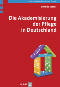 Die Akademisierung der Pflege in Deutschland