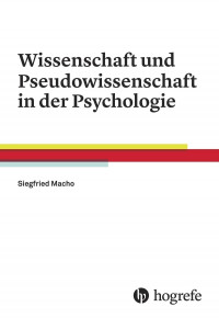 Wissenschaft und Pseudowissenschaft in der Psychologie