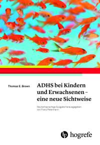 ADHS bei Kindern und Erwachsenen - eine neue Sichtweise