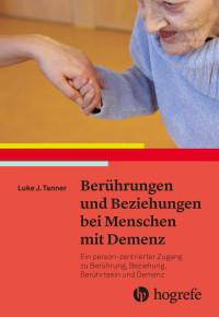 Berührungen und Beziehungen bei Menschen mit Demenz