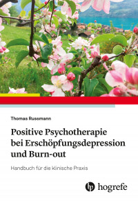 Positive Psychotherapie bei Erschöpfungsdepression und Burn-out