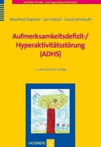 Aufmerksamkeitsdefizit-/ Hyperaktivitätsstörung (ADHS)
