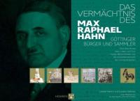 Das Vermächtnis des Max Raphael Hahn