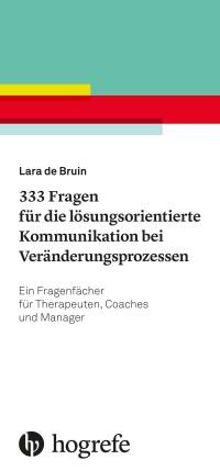 333 Fragen für die lösungsorientierte Kommunikation bei Veränderungsprozessen