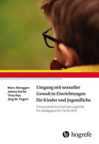 Umgang mit sexueller Gewalt in Einrichtungen für Kinder und Jugendliche