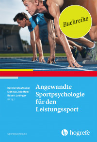 Angewandte Sportpsychologie für den Leistungssport