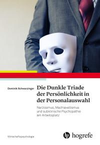Die Dunkle Triade der Persönlichkeit in der Personalauswahl